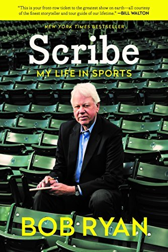 Bob Ryan Scribe My Life In Sports