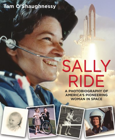 Tam O'shaughnessy Sally Ride A Photobiography Of America's Pioneering Woman In