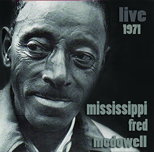 Mississippi Fred Mcdowell Live 1971
