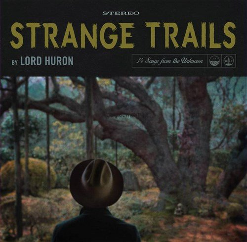 Lord Huron Strange Trails Import Gbr