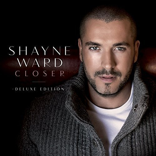 Shayne Ward Closer (deluxe Edition) Import Gbr