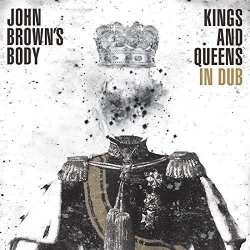 John Brown's Body Kings & Queens In Dub