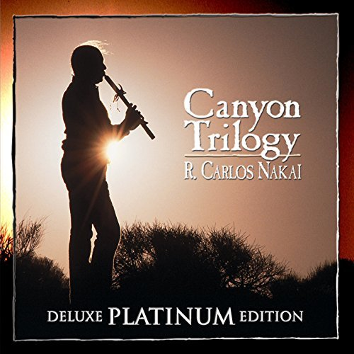 Nakai R. Carlos Canyon Trilogy [deluxe Platinum Edition]