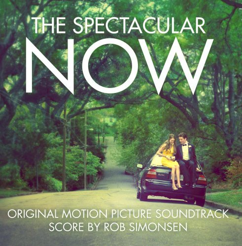 Spectacular Now (original Scor Spectacular Now (original Scor