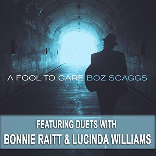 Boz Scaggs Fool To Care Fool To Care
