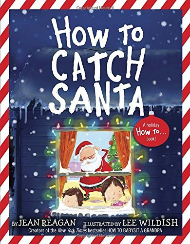 Jean Reagan How To Catch Santa