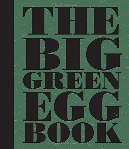 Dirk Koppes The Big Green Egg Book Cooking On The Big Green Egg
