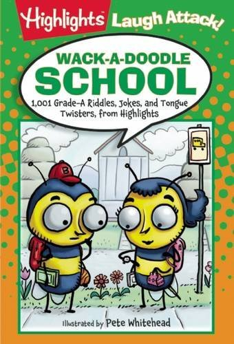 Highlights Wack A Doodle School 1 001 Grade A Riddles Jokes And Tongue Twisters