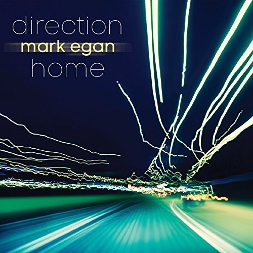 Mark Egan Direction Home