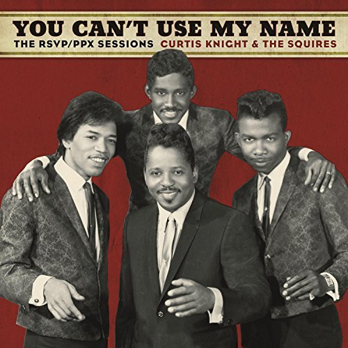 Curtis Knight & The Squires Feat. Jimi Hendrix You Can't Use My Name 150g Lp