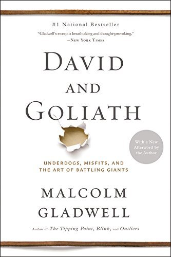 Malcolm Gladwell David And Goliath Underdogs Misfits And The Art Of Battling Giant