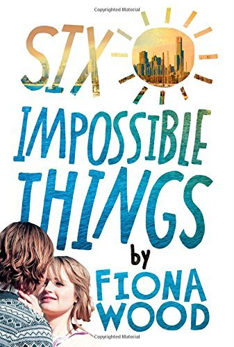 Fiona Wood Six Impossible Things