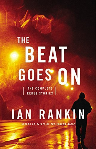 Ian Rankin The Beat Goes On The Complete Rebus Stories
