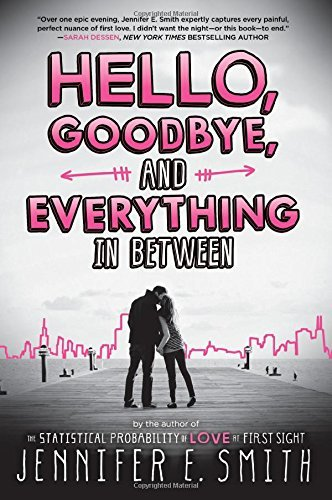 Jennifer E. Smith Hello Goodbye And Everything In Between