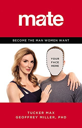 Tucker Max Mate Become The Man Women Want