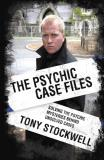 Tony Stockwell Psychic Case Files Solving The Psychic Mysteries Behind Unsolved Cas