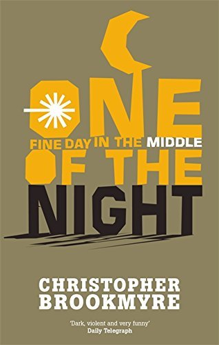 Christopher Brookmyre One Fine Day In The Middle Of The Night Revised