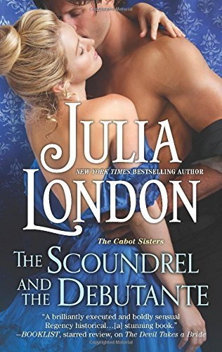 Julia London The Scoundrel And The Debutante A Regency Romance Original