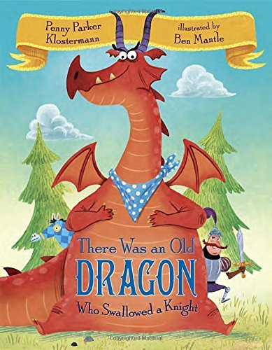 Penny Parker Klostermann There Was An Old Dragon Who Swallowed A Knight