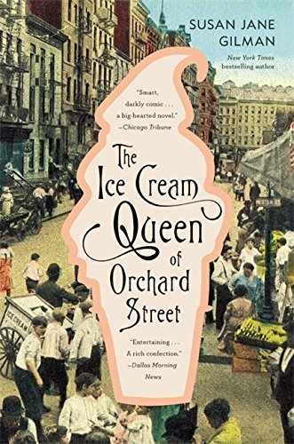 Susan Jane Gilman The Ice Cream Queen Of Orchard Street