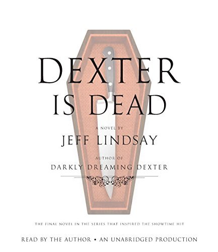 Jeff Lindsay Dexter Is Dead