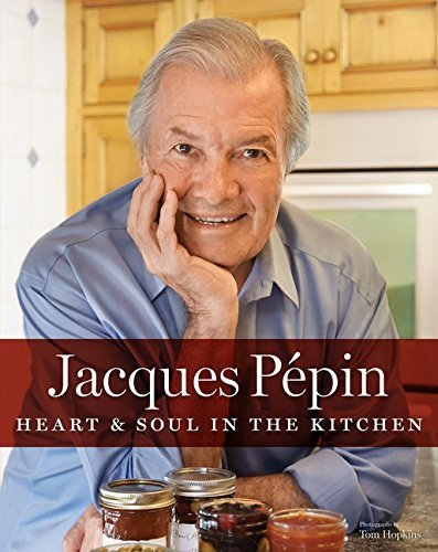 Jacques Pepin Jacques Pepin Heart & Soul In The Kitchen