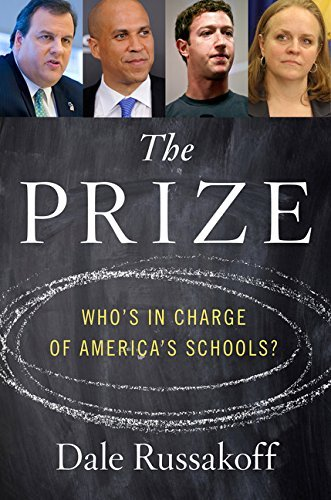 Dale Russakoff The Prize Who's In Charge Of America's Schools?