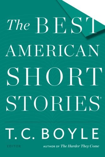 T. C. Boyle The Best American Short Stories 2015