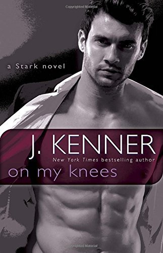 J. Kenner On My Knees A Stark Novel