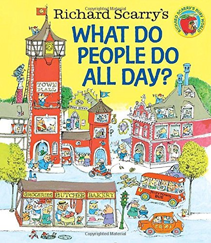 Richard Scarry Richard Scarry's What Do People Do All Day?