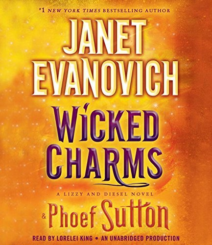 Janet Evanovich Wicked Charms A Lizzy And Diesel Novel