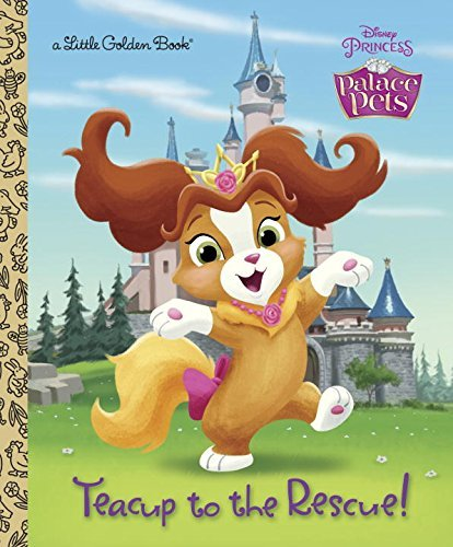 Andrea Posner Sanchez Teacup To The Rescue! (disney Princess Palace Pets)