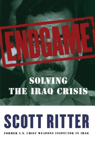 Scott Ritter Endgame Solving The Iraq Crisis