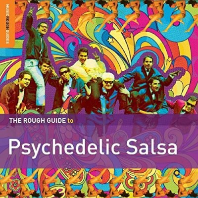 Rough Guide To Psychedelic Salsa Rough Guide To Psychedelic Salsa