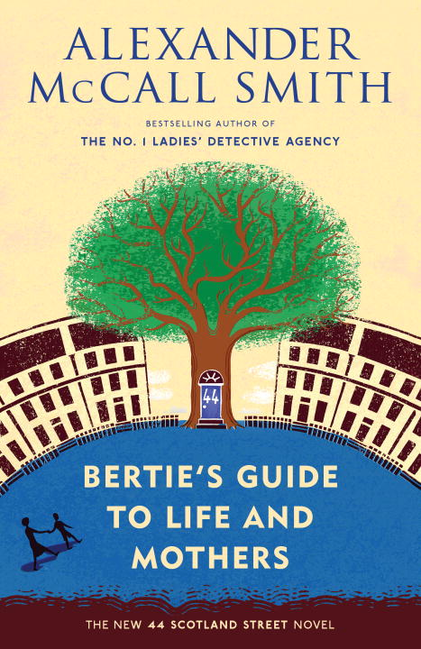 Alexander Mccall Smith Bertie's Guide To Life And Mothers