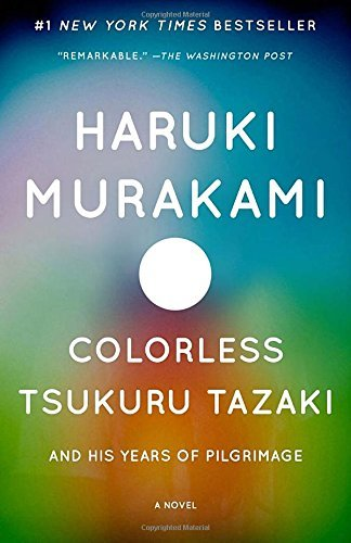 Haruki Murakami Colorless Tsukuru Tazaki And His Years Of Pilgrima