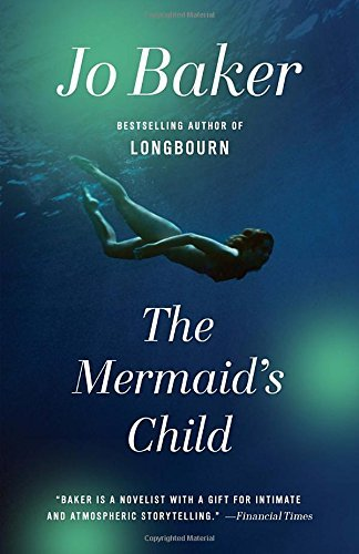 Jo Baker The Mermaid's Child