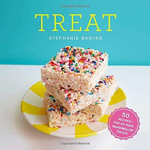 Stephanie Banyas Treat 50 Recipes For No Bake Marshmallow Treats
