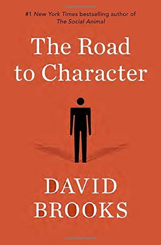 David Brooks The Road To Character