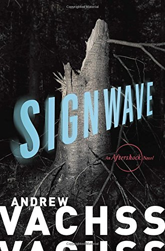 Andrew Vachss Signwave An Aftershock Novel