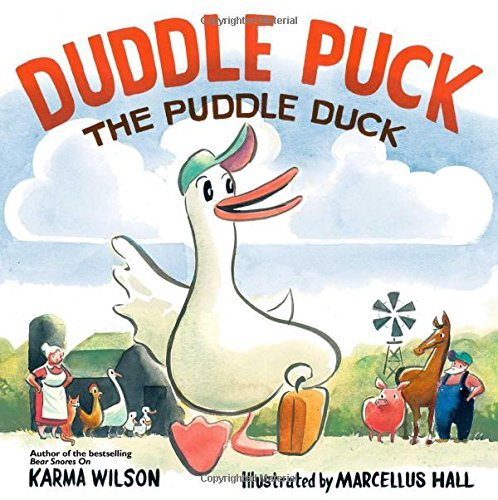 Karma Wilson Duddle Puck The Puddle Duck
