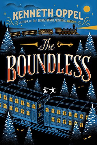 Kenneth Oppel The Boundless Reprint