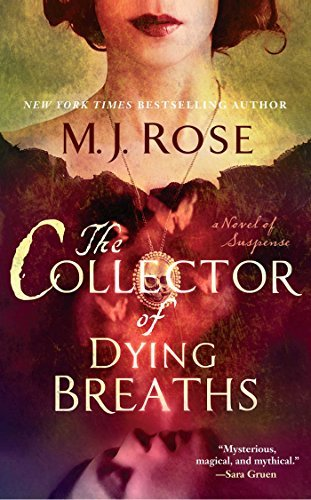 M. J. Rose The Collector Of Dying Breaths A Novel Of Suspense