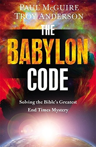 Paul Mcguire The Babylon Code Solving The Bible's Greatest End Times Mystery
