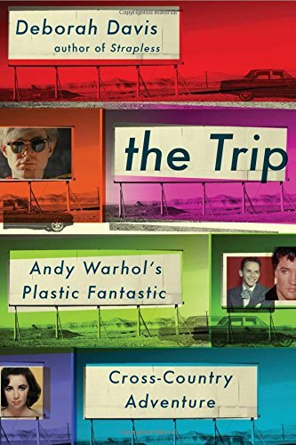 Deborah Davis The Trip Andy Warhol's Plastic Fantastic Cross Country Adv