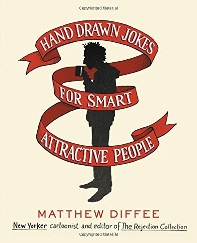 Matthew Diffee Hand Drawn Jokes For Smart Attractive People