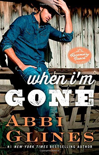 Abbi Glines When I'm Gone A Rosemary Beach Novel