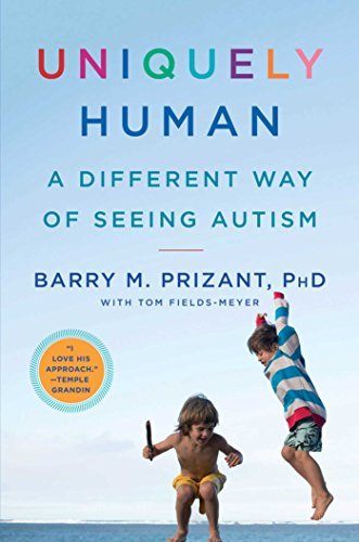 Barry M. Prizant Uniquely Human A Different Way Of Seeing Autism