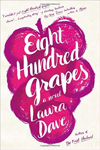 Laura Dave Eight Hundred Grapes