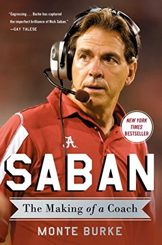 Monte Burke Saban The Making Of A Coach